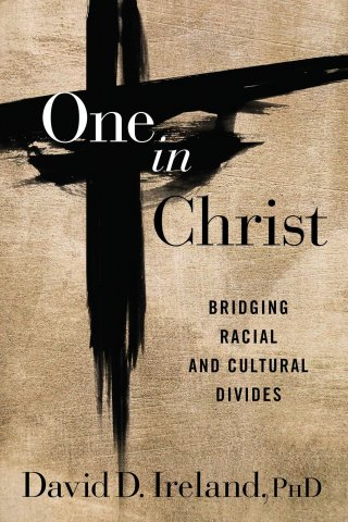One in Christ Dr. David Ireland